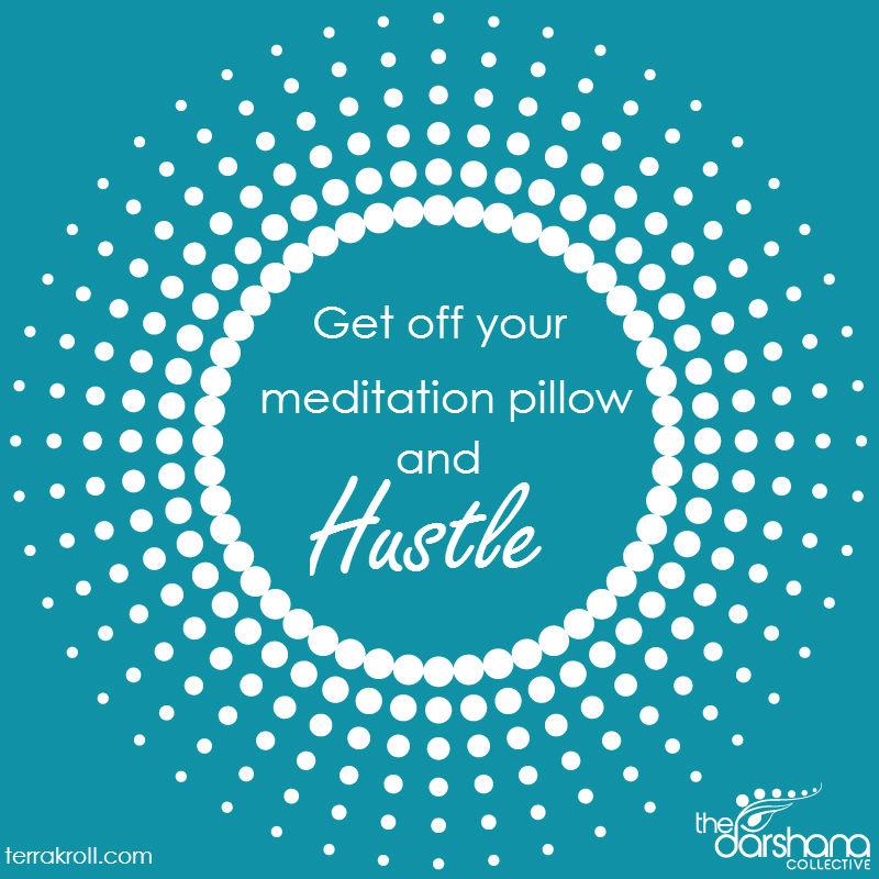 Meditation hustle